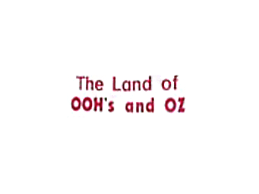The Land of Oohs and Oz